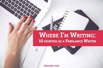 Where I'm Writing: 10 Months As A Freelance Writer