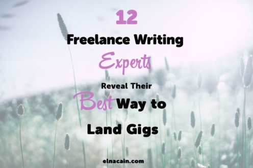 12 Freelance Writing Experts Reveal Their Best Way to Land Gigs