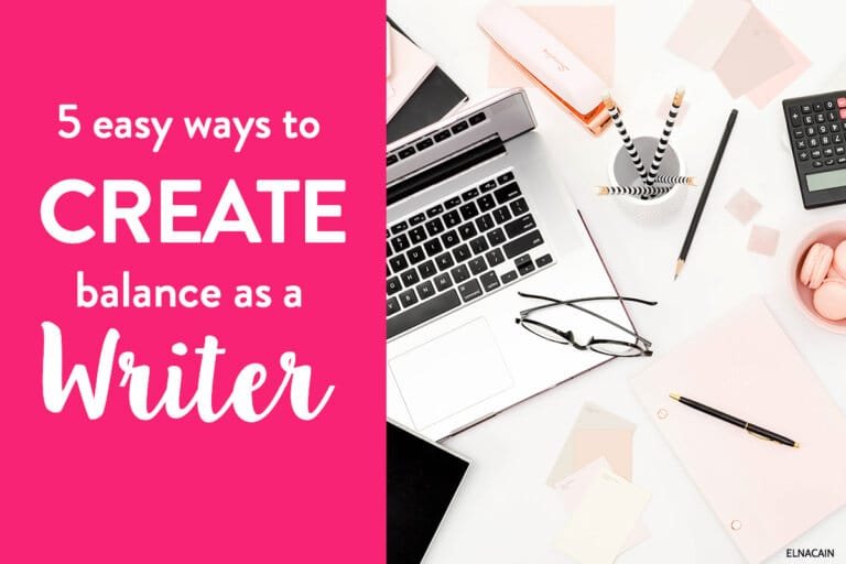 5 Easy Ways For A Freelance Writer to Create Work-Life Balance