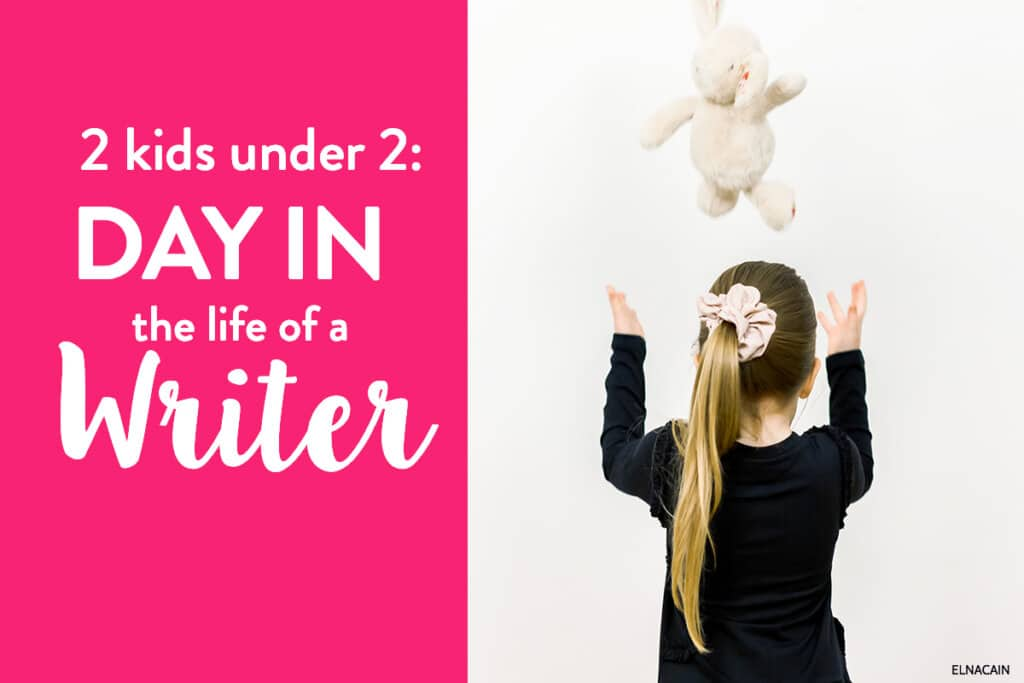 2 Kids Under 2 And a Writer : A Day In the Life