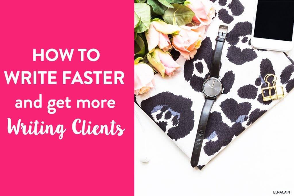 How to Write Faster and Get More Clients