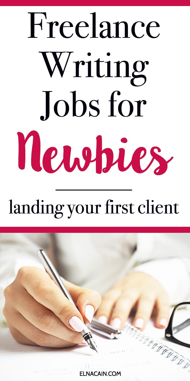 Freelance Writing Jobs for Newbies: Landing Your First Client - Elna ...