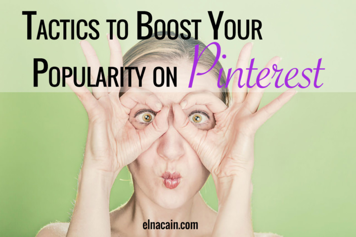 5 Tactics to Boost Your Popularity on Pinterest