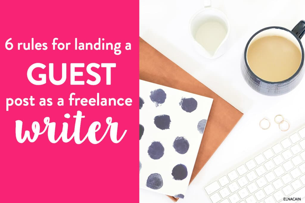 6 Rules for Guest Posting (+ Opportunities to Guest Post)
