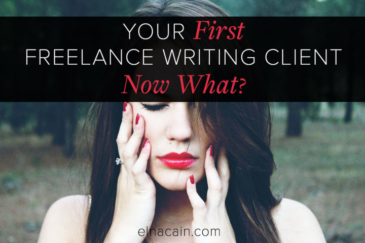 Your First Freelance Writing Client – Now What?