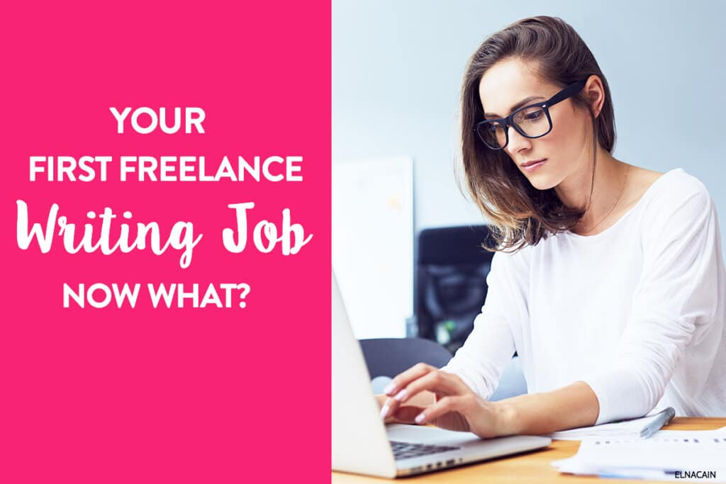 Your First Freelance Writing Job…Now What?