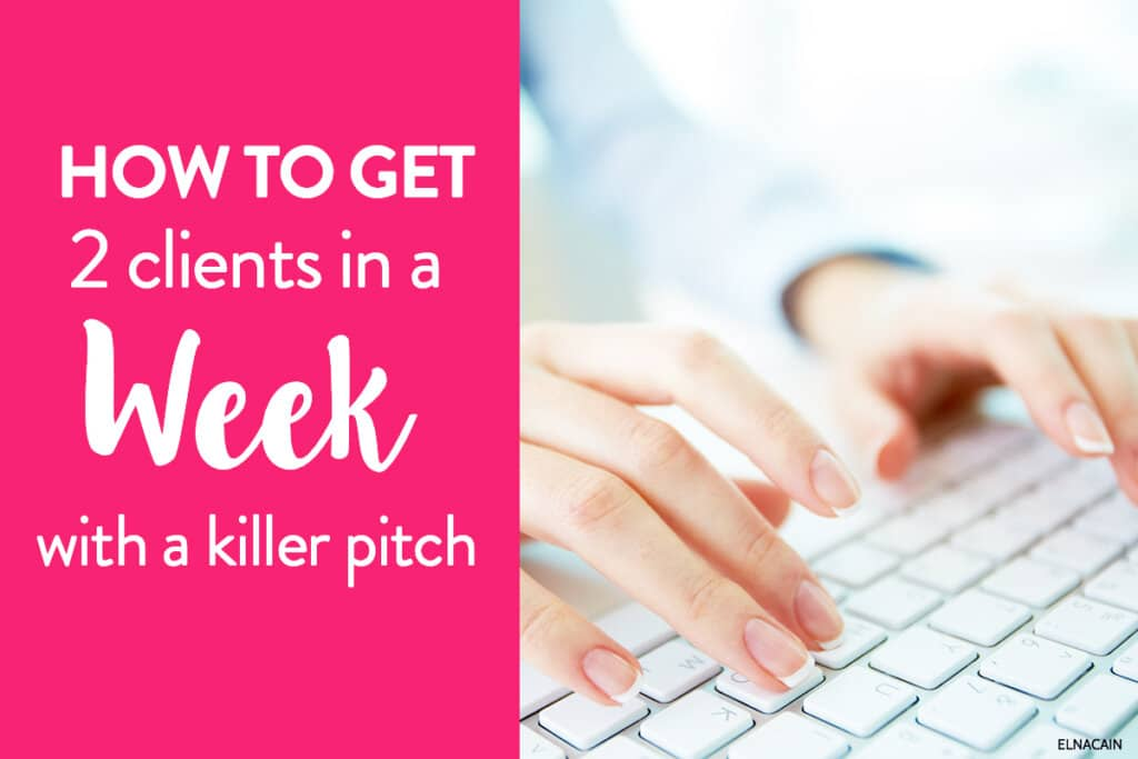 How to Get 2 High Paying Freelance Clients in 7 Days (With a Killer Pitch)