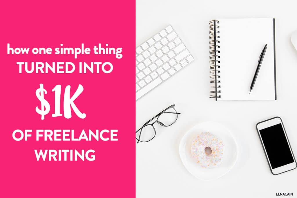 How One Simple Thing Turned Into $1k of Freelance Writing Business