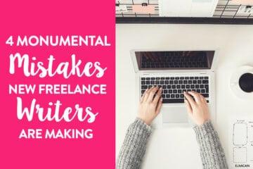 4 Monumental Mistakes New Freelance Writers Make