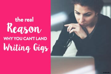 The Real Reason Why You Can't Land Freelance Writing Work