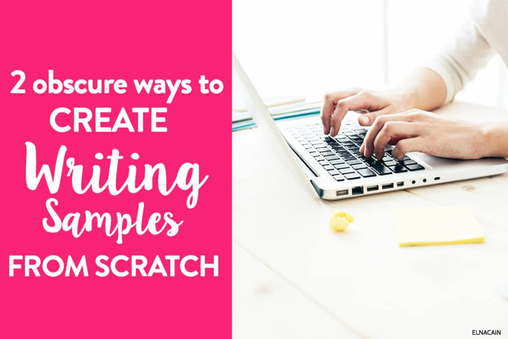 2 Obscure Ways You Can Create Writing Samples from Scratch