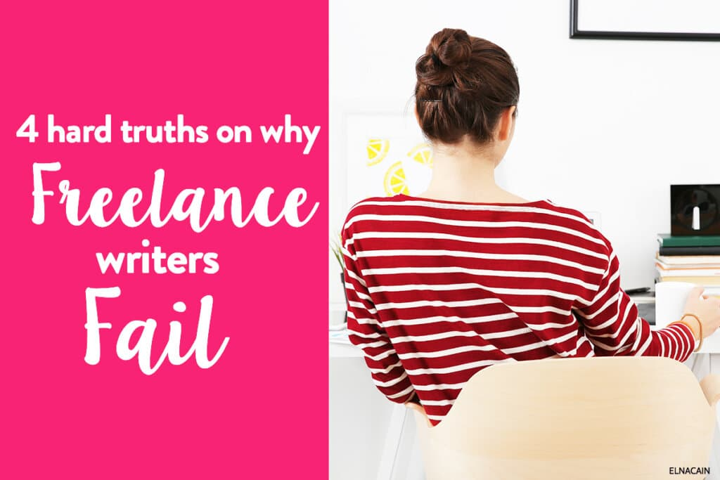 4 Hard Truths on Why Freelance Writers Fail (& Now Hate Freelance Writing)