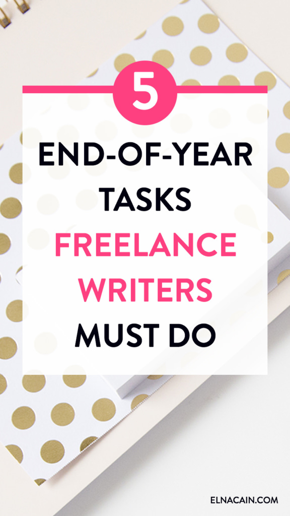5 End-of-Year Tasks Freelance Writers Must Do