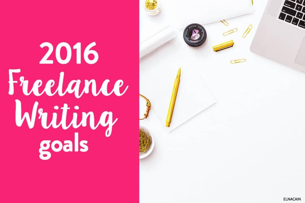 My 2016 Freelance Writing Goals