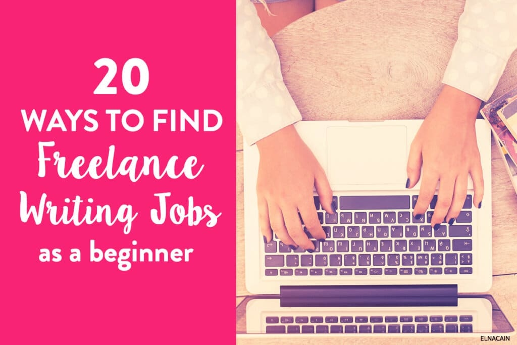 20 Ways To Find Freelance Writing Jobs As A Beginner