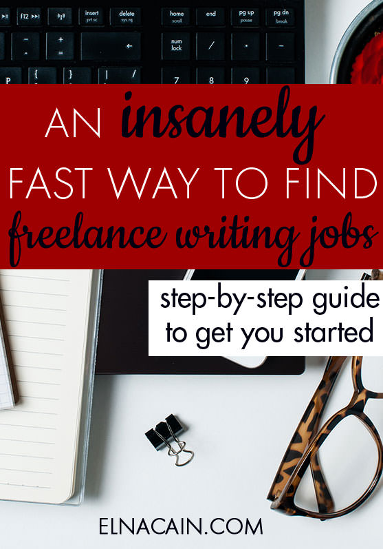 an insanely fast way to lance writing jobs elna cain an insanely fast way to lance writing jobs