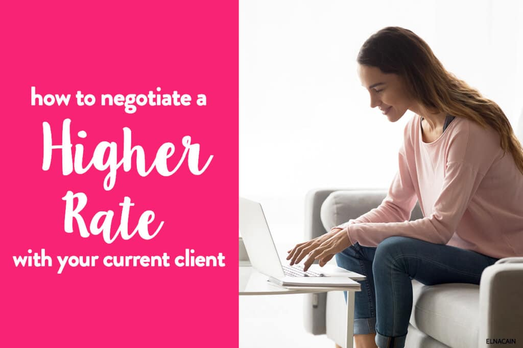 How to Negotiate a Higher Rate With Your Current Client