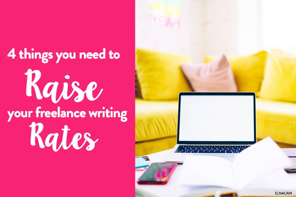 4 Things You Need to Raise Your Freelance Writing Rate