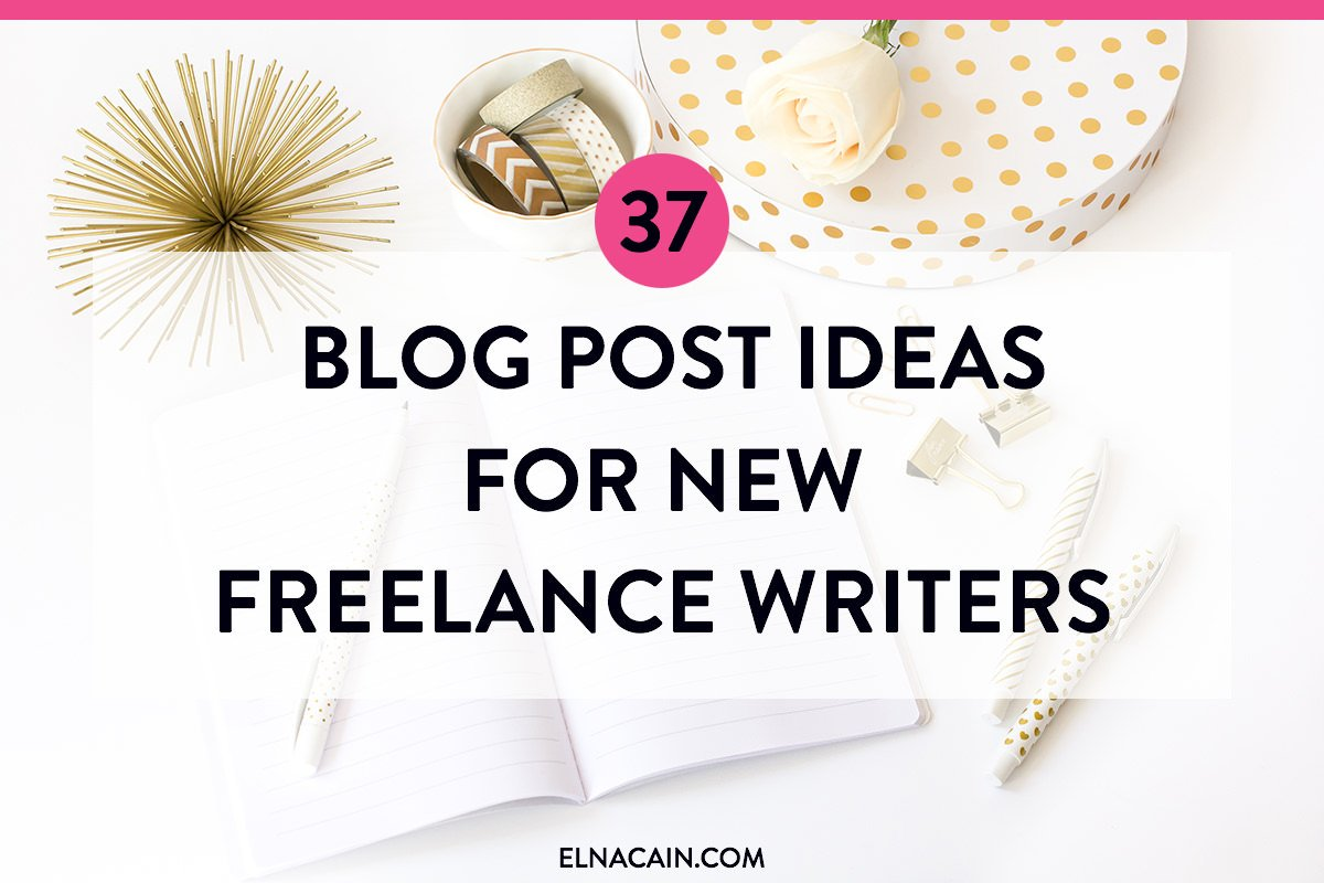 how to make money lance writing elna cain 37 blog post ideas for new lance writers