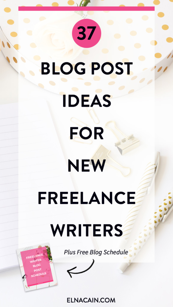 37 Blog Post Ideas for New Freelance Writers