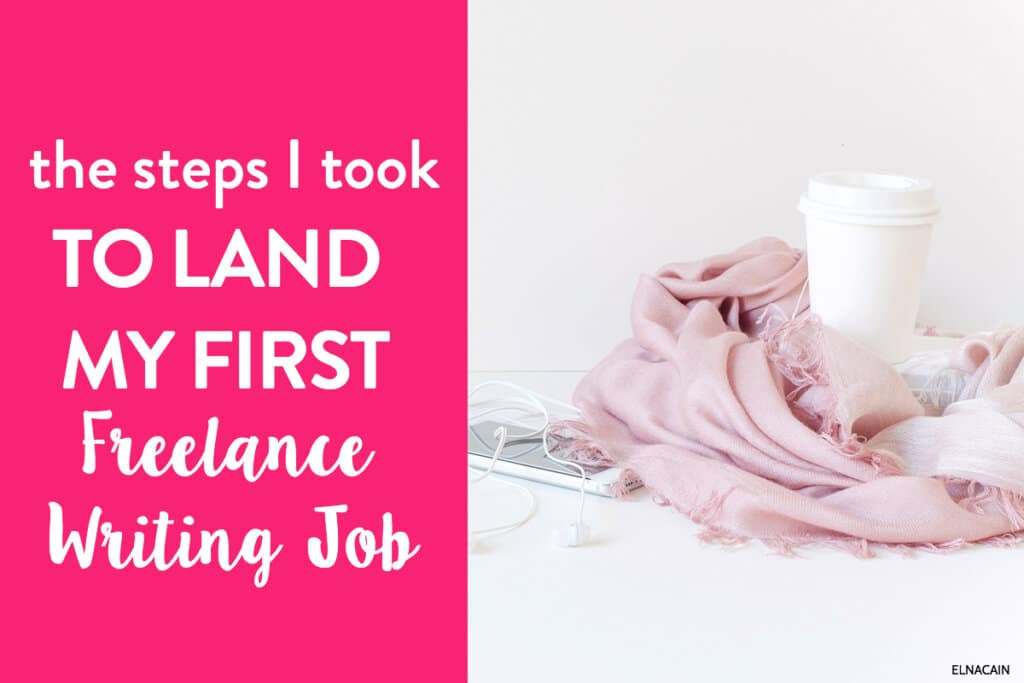 The Steps I Took to Land My First Freelance Writing Job