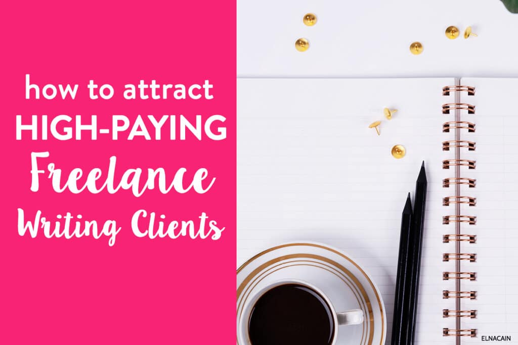 12 Highly Effective Ways to Attract Freelance Writing Clients