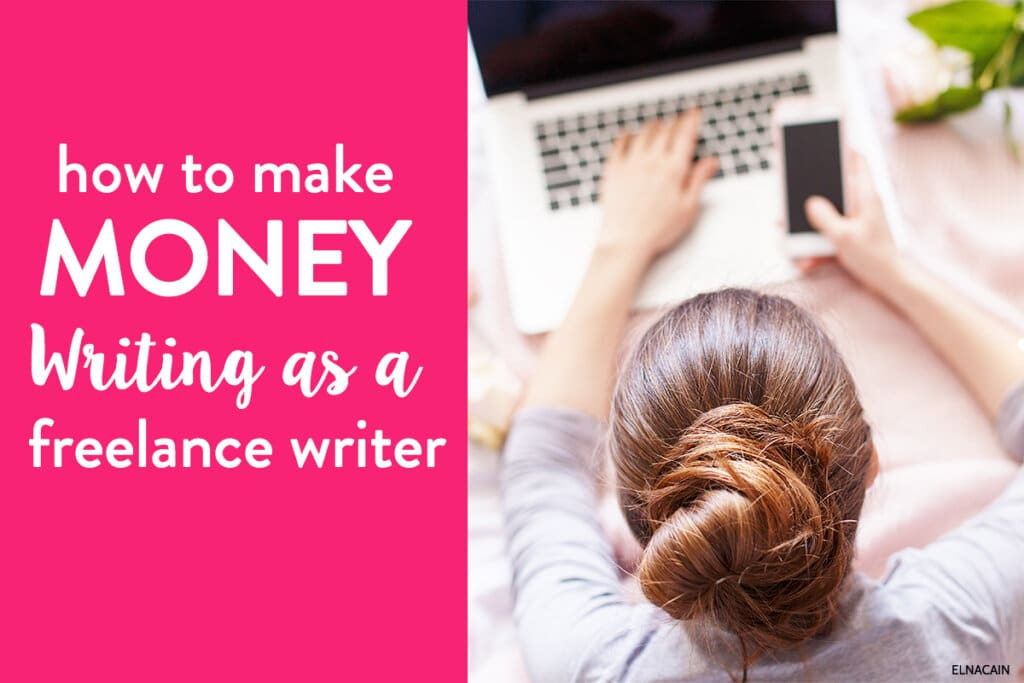 How to Make Money Writing As a Freelance Writer in 2021