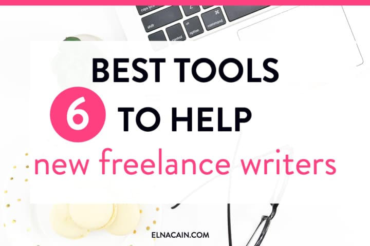6 Best Tools to Help New Freelance Writers