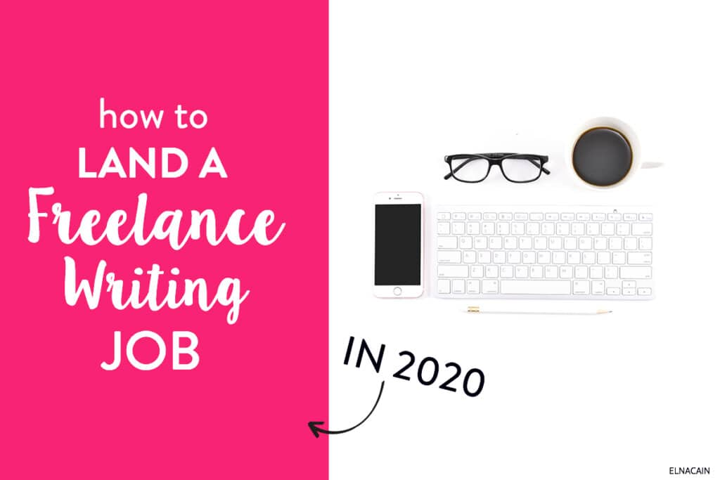 How To Land A Freelance Writing Job In 2020 As A Beginner Elna