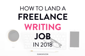 How to Land a Freelance Writing Job in 2018 (as a Beginner)