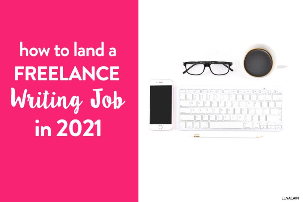 How to Land a Freelance Writing Job in 2021 (as a Beginner)