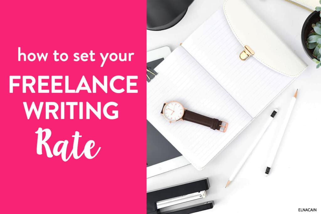 How to Set Your Freelance Writing Rates As a Newbie (How Much to Charge)