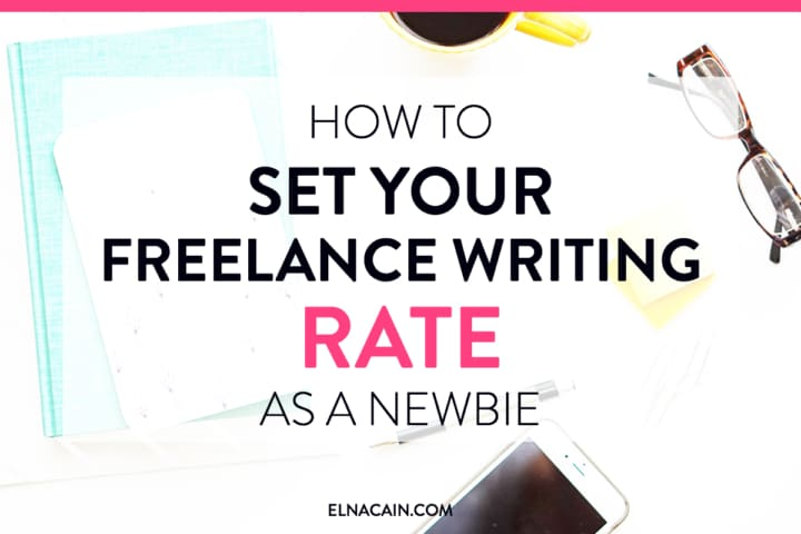How to Set Your Freelance Writing Rate As a Newbie
