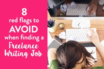 8 Red Flags to Avoid When Finding a Freelance Writing Job