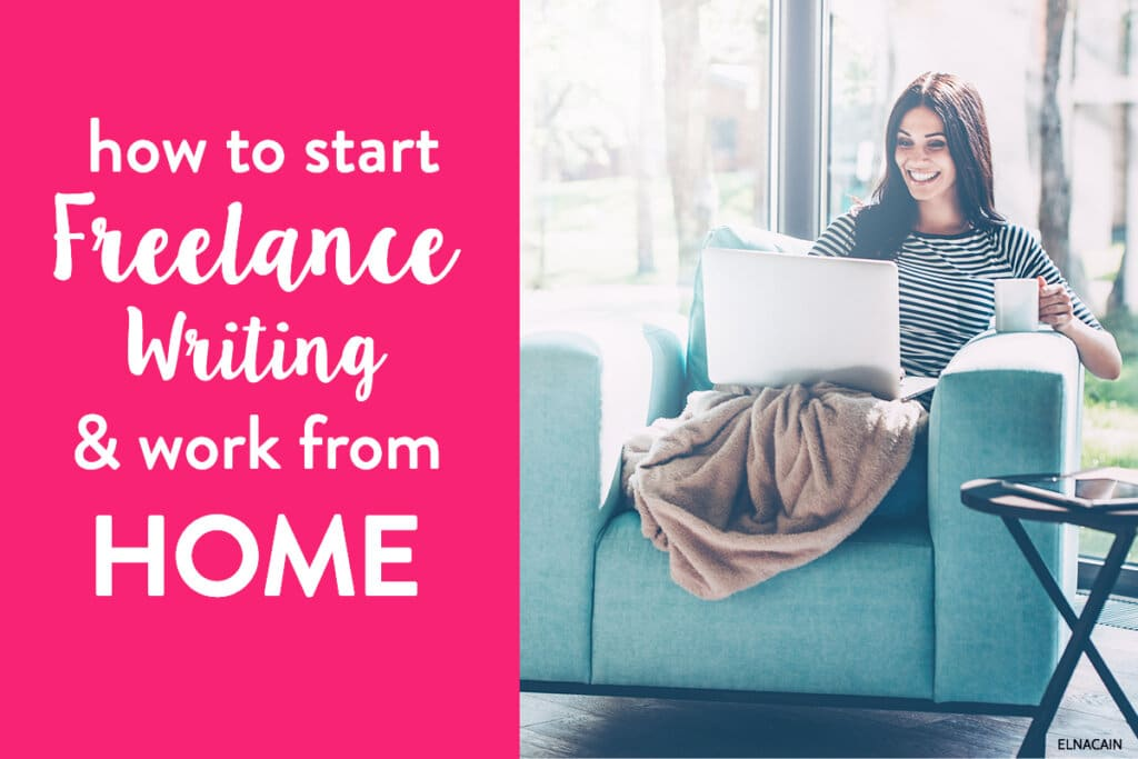 How to Start Freelance Work From Home as a Writer (For Good)
