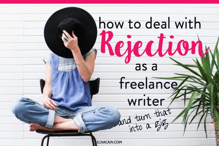 How to Deal with Rejection and Turn that Into a Freelance Writing Job