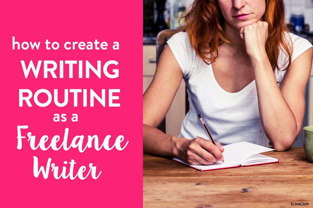 How to Create a Writing Routine As a Freelance Writer