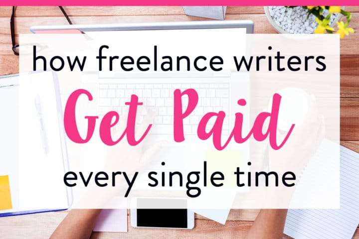 How Freelance Writers Can Get Paid Every Time