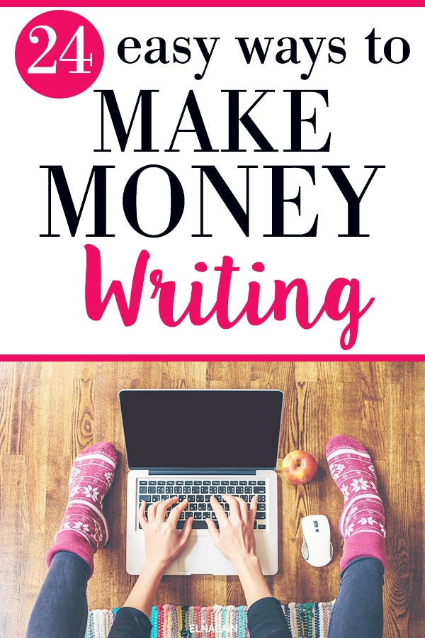 24 Easy Ways To Make Money Writing Online In 2019 Elna Cain