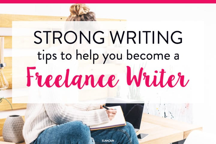 Strong Writing Tips to Help You Become a Better Writer