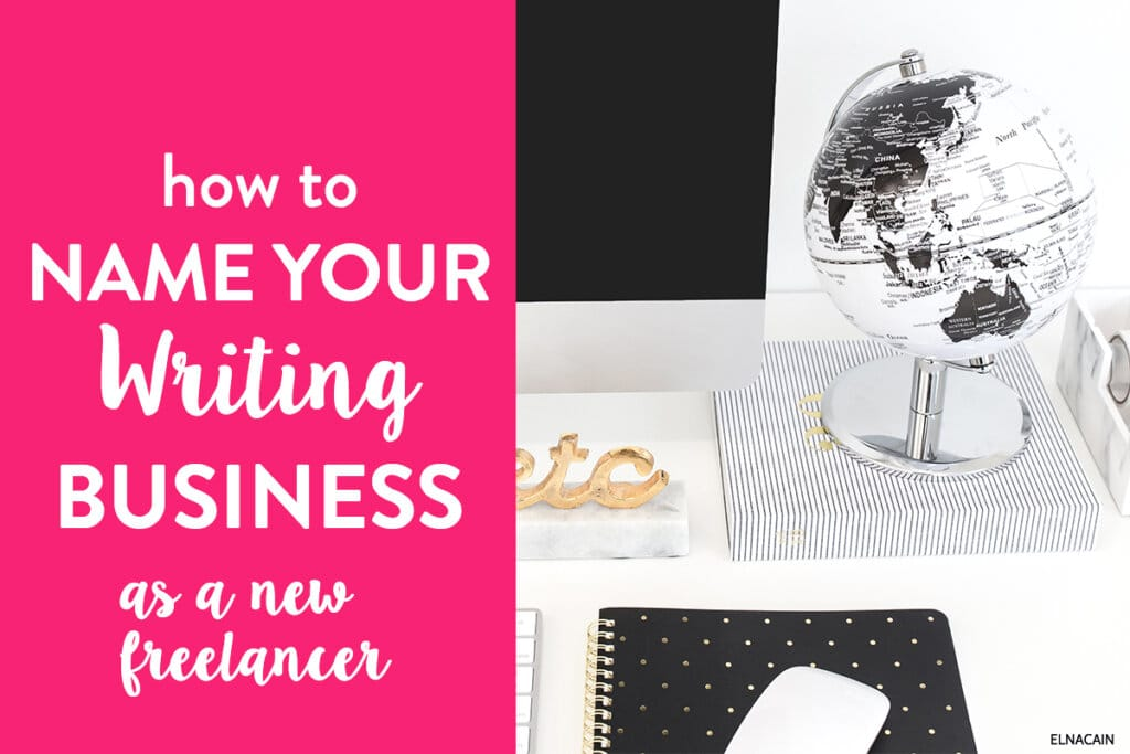 Business Name Ideas For Freelance Writers Elna Cain