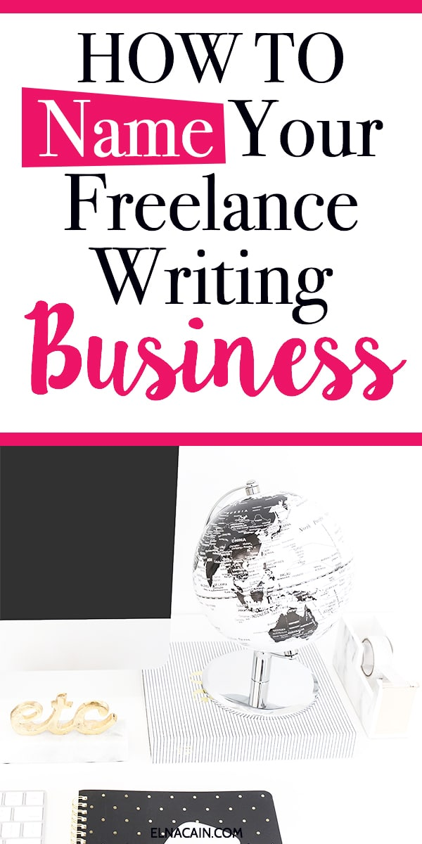Business Name Ideas for Freelance Writers - Elna Cain