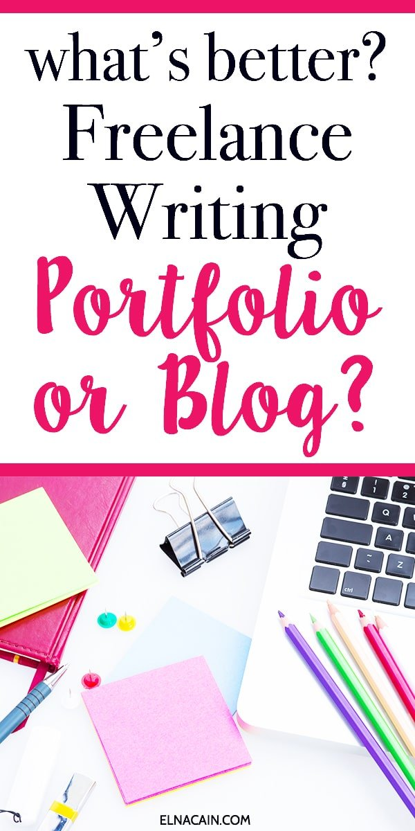 Freelance writing portfolio or blog? What is better for a new freelance writer?
