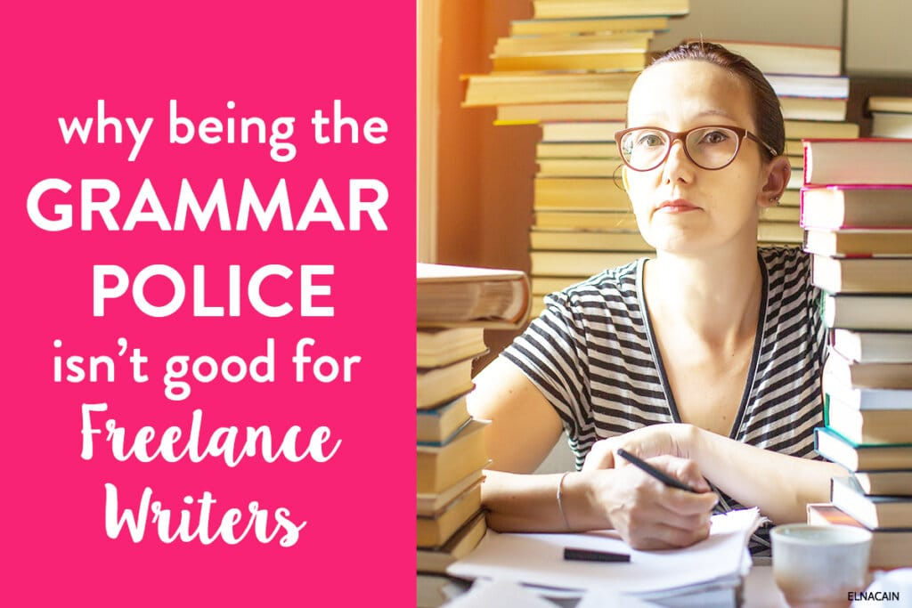 Why Being the Grammar Police Isn't A Good Freelance Writing Quality