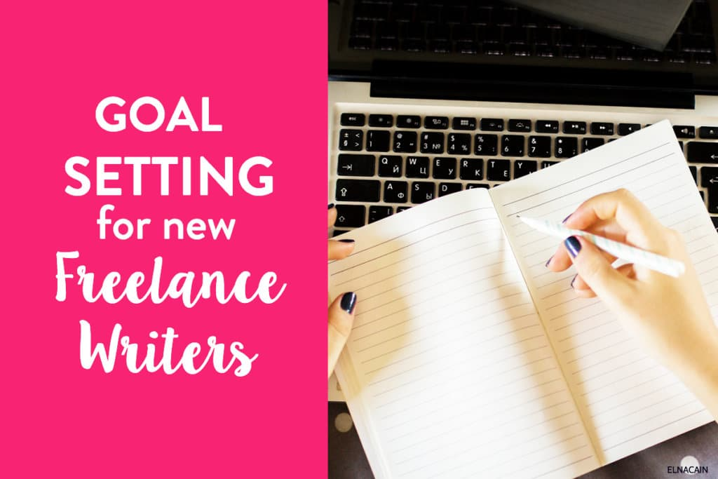 Writing Goals for New Freelance Writers
