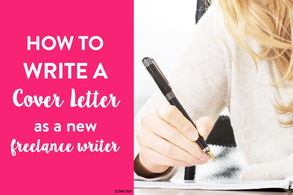How to Write a Cover Letter as a New Freelance Writer - Elna Cain