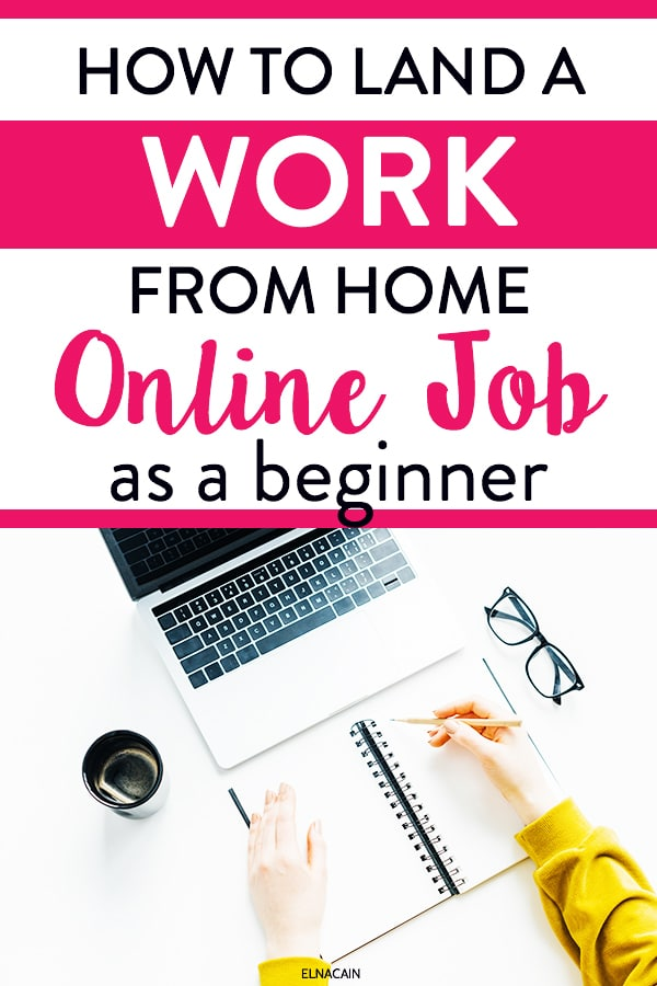 What You Need to Get Work at Home Online Jobs - Elna Cain