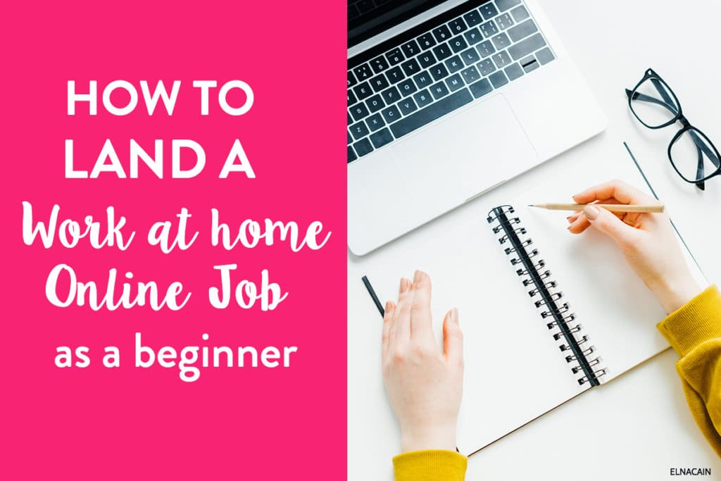What You Need To Get Work At Home Online Jobs Elna Cain