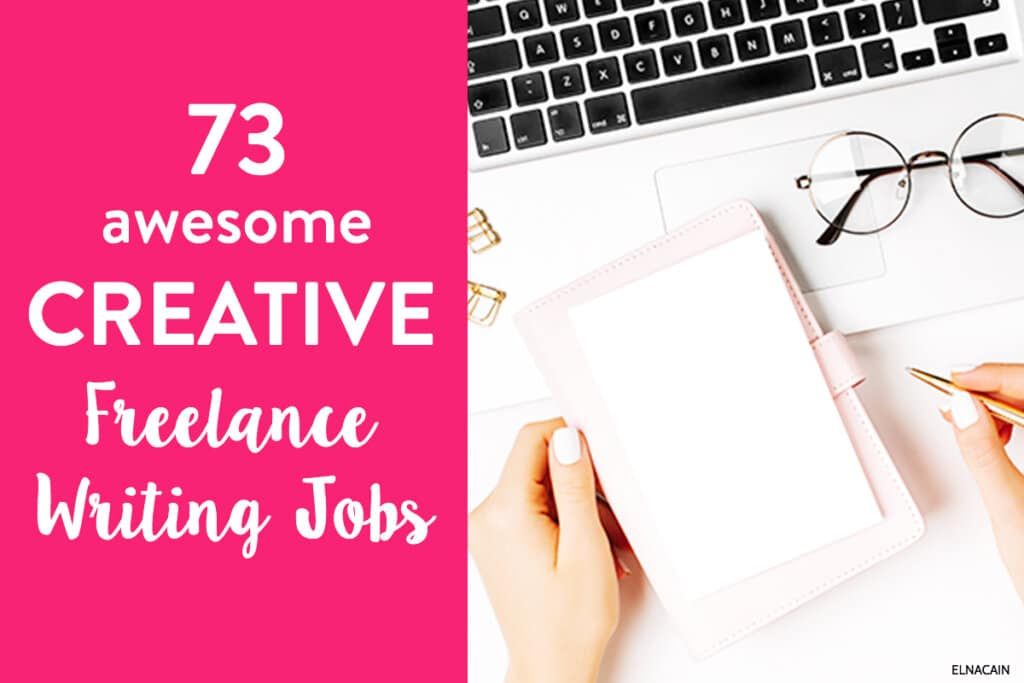 73 Creative Writing Jobs To Make Money With Your Hobby Elna Cain