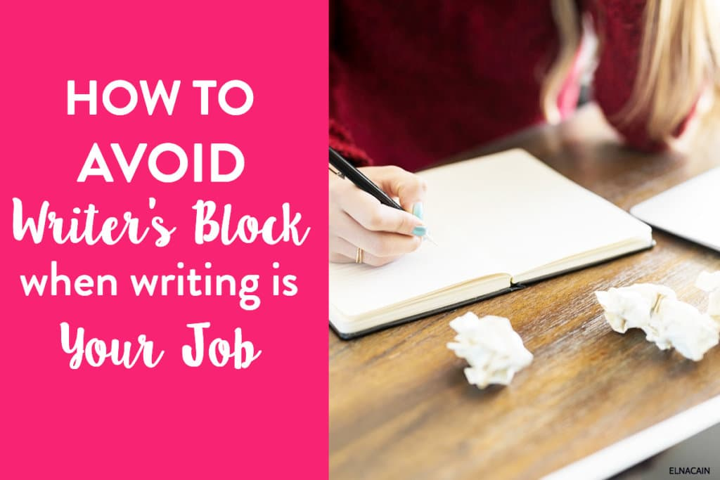How to Avoid Writer's Block (When Writing is Your Job)
